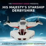 His Majesty's Starship Derbyshire: A Science-Fiction Story with Spotify Soundtrack