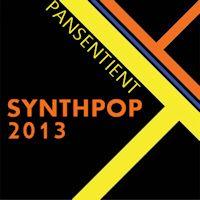 Pansentient Synthpop 2013
